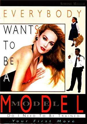 Everbody Wants to be a Model.