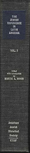The Jewish Experience in Latin America. Selected Studies from the Publications of the American Je...