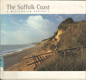 The Suffolk Coast. A Millennium Portrait