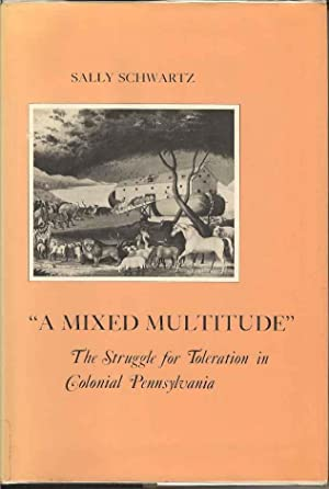 A Mixed Multitude: The Struggle for Toleration in Colonial Pennsylvania