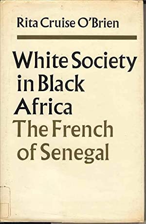 White Society in Black Africa: The French of Senegal