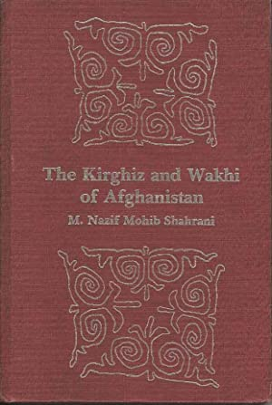 The Kirghiz and Wakhi of Afghanistan: Adaptation to Closed Frontiers
