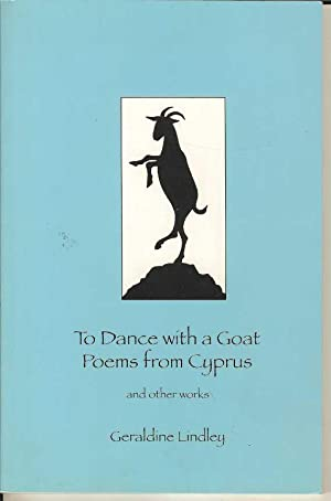 To Dance with a Goat : Poems from Cyprus and Other Works