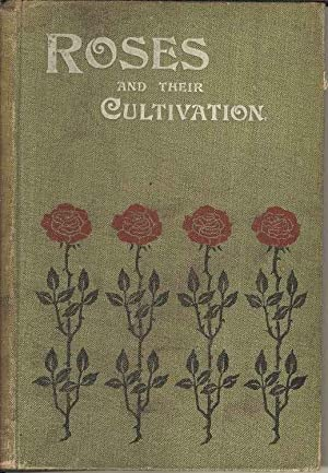 Roses and their Cultivation