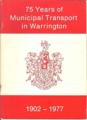 75 Years of Municipal Transport in Warrington 1902 - 1977