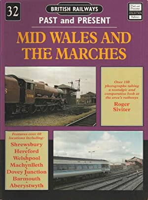 Mid Wales and The Marches (British Railways Past & Present 32)