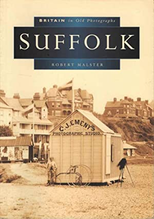 Suffolk in Old Photographs (Britain in Old Photographs)