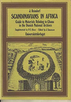 Scandinavians in Africa (Fontes Historiae Africanae). Guide to the Materials Relating to Ghana in...