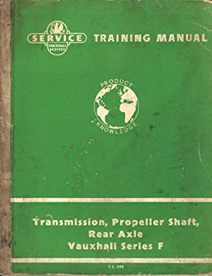 Service Training Manual. Transmission, Propellor Shaft, Rear Axle. Vauxhall Series F T.S.390