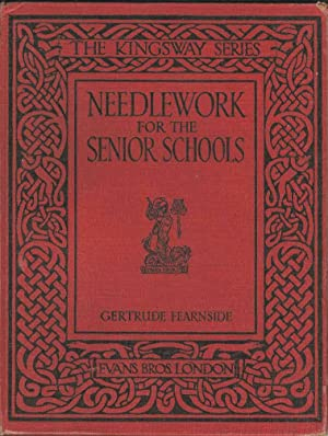 Needlework for the Senior Schools (The Kingsway Series)