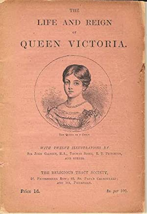 The Life and Reign of Queen Victoria