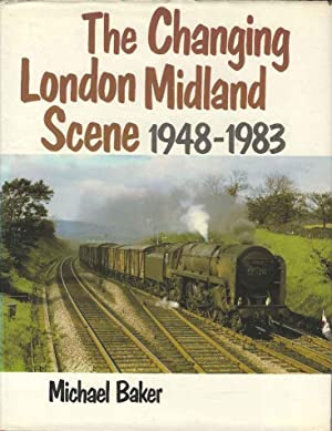 The Changing London Midland Scene, 1948-83