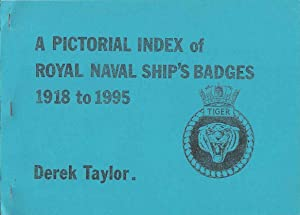 A Pictorial Index of Royal Naval Ship's Badges 1918 to 1995