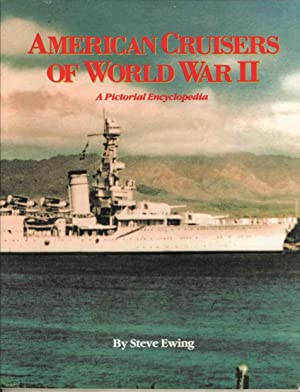 American Cruisers of World War II: A Pictorial Encyclopedia
