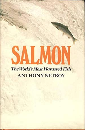 Salmon. The World's Most Harassed Fish