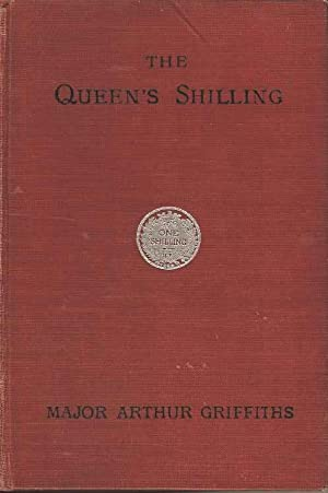The Queen's Shilling. A Soldier's Story