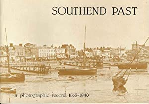 Southend Past: A Photographic Record, 1865-1940 (Essex Record Office Publication No. 73)