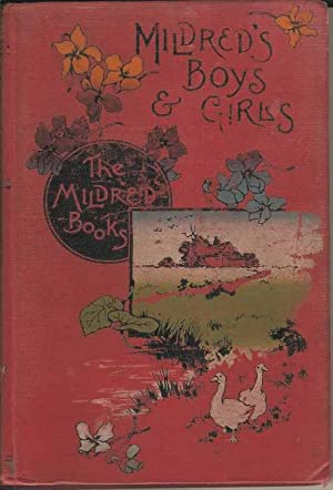Mildred's Boys and Girls. A sequel to Mildred's Married Life. (The Mildred Books)