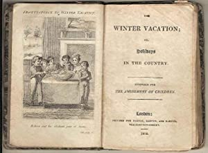 The Winter Vacation or Holidays in the Country. Intended for the Amusement of Children