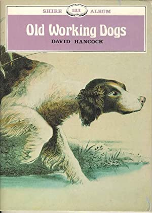 Old Working Dogs (Shire Album 123)