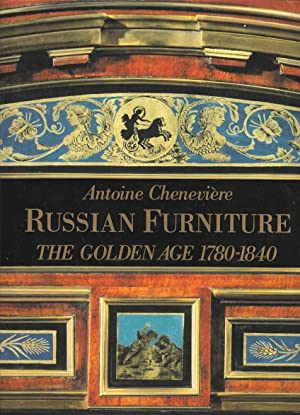 Russian Furniture. The Golden Age 1780 - 1840