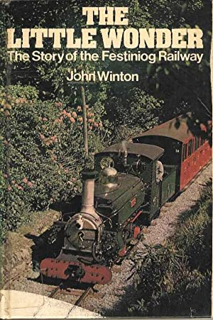 The Little Wonder. The Story of the Festiniog Railway