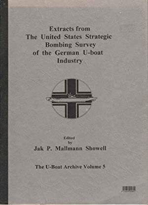 Extracts from The United States Strategic Bombing Strategy Bombing Survey of the German U-boat In...