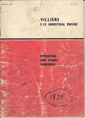 Villiers F.15 Four-Stroke Industrial Engine Operating Instructions and Replacement Parts