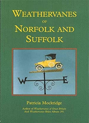 Weathervanes of Norfolk and Suffolk