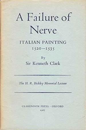 A Failure of Nerve. Italian painting 1520 - 1535. The H R Bickley Memorial Lecture