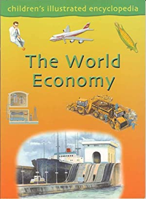 The World Economy. (Children's Illustrated Encyclopedia)