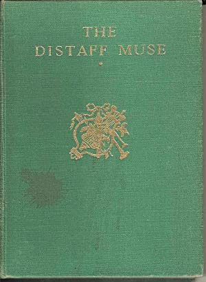 The Distaff Muse. An Anthology of poetry written by women