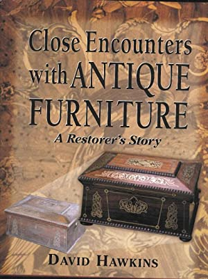 Close Encounters with Antique Furniture. A Restorer's Story.