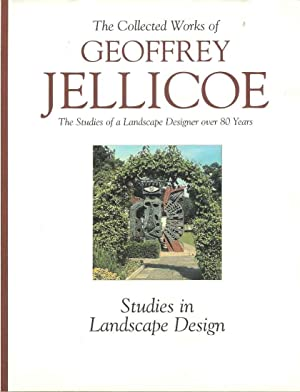 The Collected Works of Geoffrey Jellicoe. Volume III. Studies in Landscape Design. The Studies of...