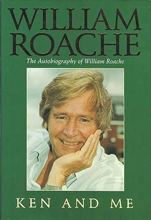Ken and Me: Roache, William