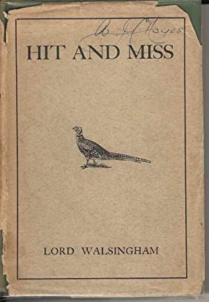 Hit and Miss. A Book of Shooting Memories