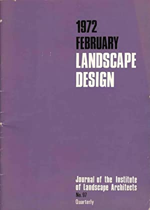Landscape Design 1972 February. Journal of the Institute of Landscape Architects no. 97