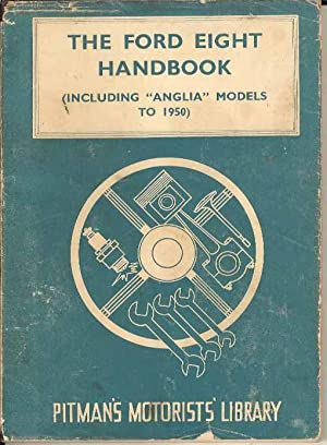 The Ford Eight Handbook. (Including