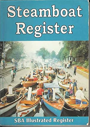 Steamboat Register. An Illustrated Register of surviving steam vessels in the British Isles plus ...