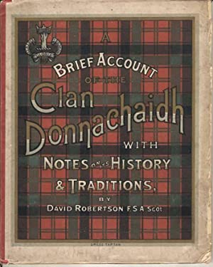 A Brief Account of the Clan Donnachaidh with notes on its History & Traditions