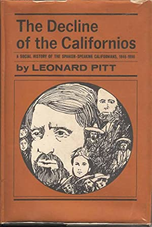 The Decline of the Califonios. A Social History of the Spanish speaking Californians 1845 - 1890