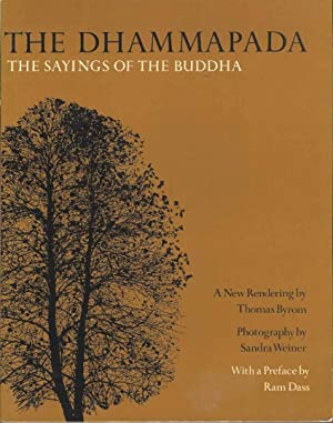 The Dhammapada. The Sayings of the Buddha. The New Rendering by Thomas Byrom