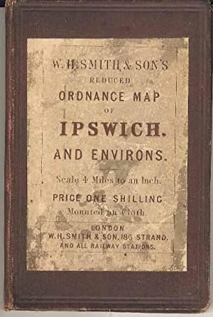 W H Smith and Son's Reduced ordnance Map of Ipswich and Environs