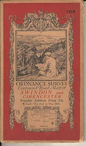 Ordnance Survey Contoured Road Map of Swindon and Cirencester Sheet 104. Popular Edition. Scale O...