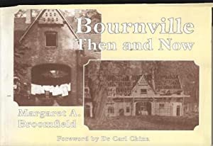 Bournville Then and Now