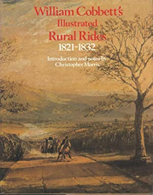 William Cobbett's Illustrated Rural Rides 1821 - 1832.