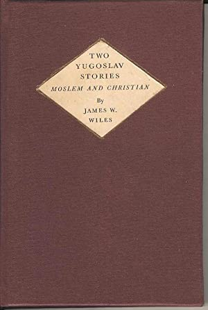 Two Yugoslav Stories Moslem and Christian