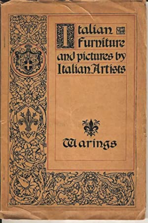 Warings' Exhibition of Italian Art 1909. Italian furniture and pictures by Italian Artists