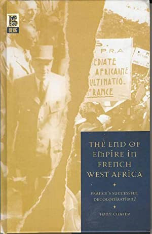 The End of the Empire in French West Africa. France's Successful Decolonization?