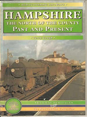 Hampshire. The North of the County Past & Present redicovering Railways